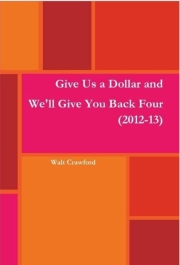 Give Us a Dollar and We'll Give You Back Four (2012-13)